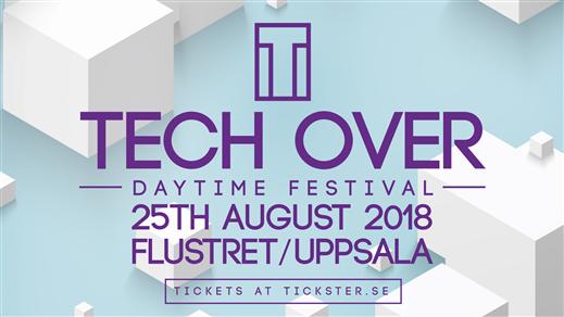 Bild för Tech Over - Daytime Festival, 2018-08-25, Flustret