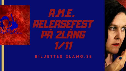 Bild för A.M.E. releasefest, 2019-11-01, Kvarterscenen 2lång