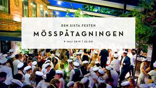 Bild för Mösspåtagningen - Den sista festen, 2019-05-09, Nöjesfabriken