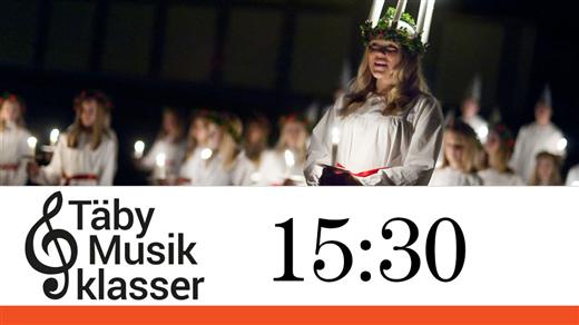 Bild för Luciakväll med Täby Musikklasser kl.15.30, 2016-12-11, Täby Sportcentrum