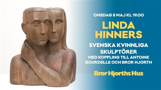 Bild för Svenska kvinnliga skulptörer, 2019-05-08, Bror Hjorths Hus