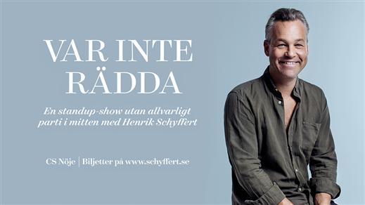 """Bild för """"Var inte rädda"""" Standupshow Henrik Schyffert 1730, 2017-03-09, Jönköpings Teater"""
