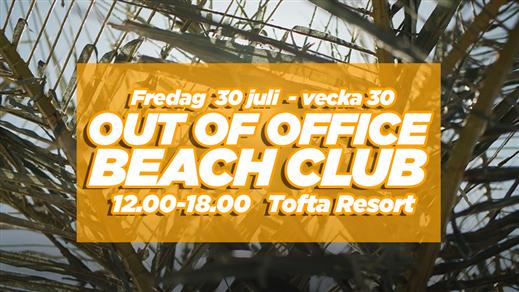 Bild för Out of Office Beach Club Friday, 2021-07-30, Tofta Resort Gotland