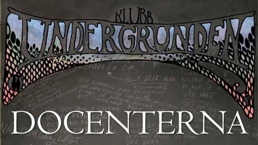 Bild för Docenterna + Support Live på Klubb Undergrunden, 2019-04-06, Klubb Undergrunden