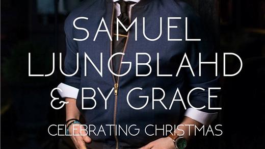Bild för Samuel Ljungblahd & By Grace Celebrating Christmas, 2016-12-16, Centrumkyrkan