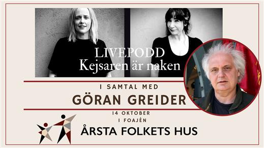 Bild för Livepodd Kejsaren är naken med Göran Greider, 2021-10-14, Årsta Folkets Hus Bio