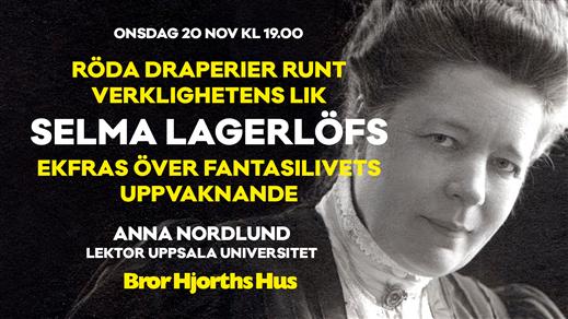 Bild för Om Selma Lagerlöf - Röda draperier runt..., 2019-11-20, Bror Hjorths Hus