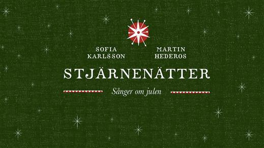 Bild för Sofia Karlsson & Martin Hederos - Stjärnenätter, 2018-12-14, Tingvallakyrkan Karlstad