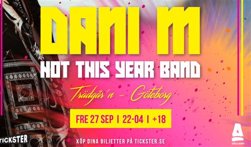 Bild för Dani M + Hot This Year Band Live på Trädgår'n, 2019-09-27, Trädgår'n