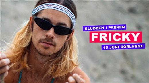 Bild för Fricky - Klubben i Parken, 2019-06-15, Liljeqvistska Parken