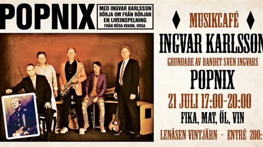 Bild för Folkparkskväll med Popnix och Ingvar Karlsson, 2019-07-21, Lenåsens festplats i Vintjärn