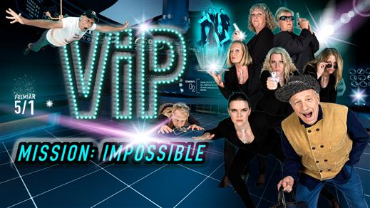 Bild för VIP-REVYN MISSION IMPOSSIBLE 11/1, 2019-01-11, Hebeteatern, Folkets Hus Kulturhuset