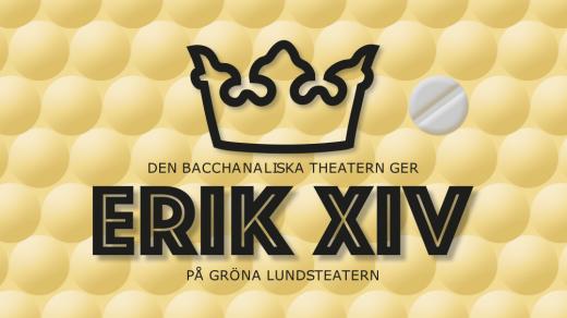 Bild för Erik XIV, 2018-03-14, Gröna Lundsteatern