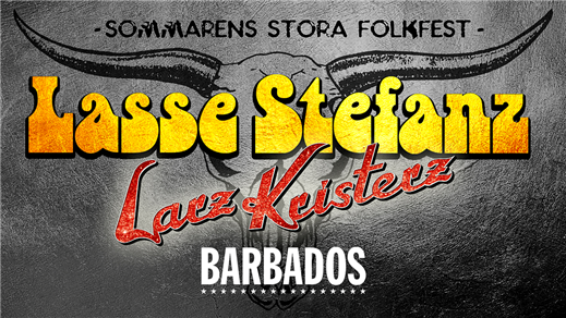 Bild för Folkfest - Lasse Stefanz, Larz Kristerz & Barbados, 2019-08-08, Nöjesfabriken