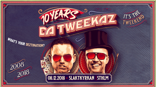 Bild för 10 Years of Da Tweekaz by Deztination, 2018-12-08, Slaktkyrkan