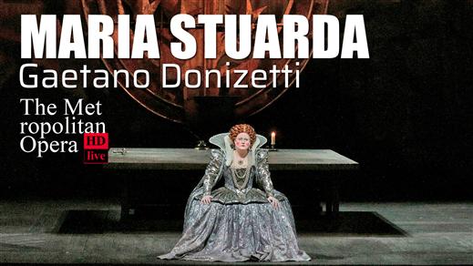 Bild för MET: MARIA STUARDA - DONIZETTI 10/5, 2020-05-10, Hebeteatern, Folkets Hus Kulturhuset