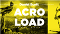 Acro Overload Part Deux with Daniel Scott