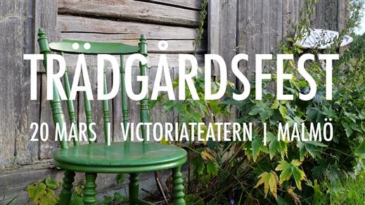 Bild för Trädgårdsfest, 2018-03-20, Victoriateatern