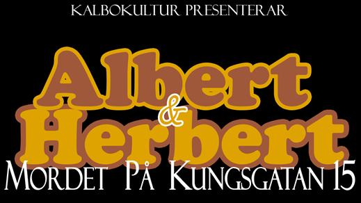 Bild för Albert & Herbert - Mordet på Kungsgatan 15, 2019-03-06, Teater Bråddgatan 34