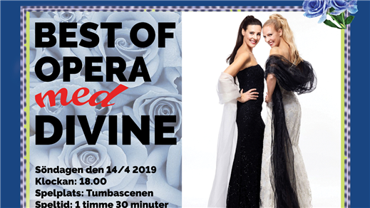 Bild för Divine - Best of opera med Divine, 2019-04-14, Tumbascenen Utbildningsvägen 2 Tumba