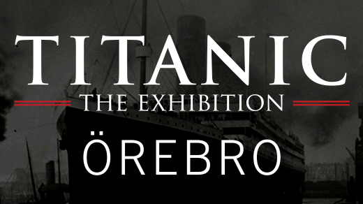 Bild för Titanic - The Exhibition | 2017, 2017-04-28, Örebro Eventhall - CV området