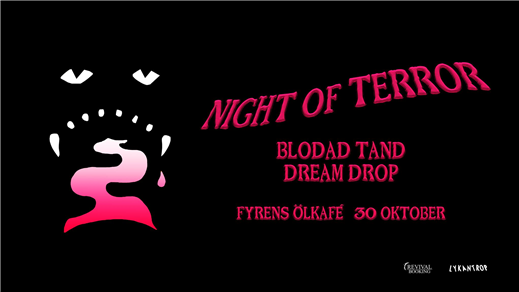 Bild för Night of Terror: Blodad Tand & Dream Drop, 2020-10-30, Fyrens Ölkafe