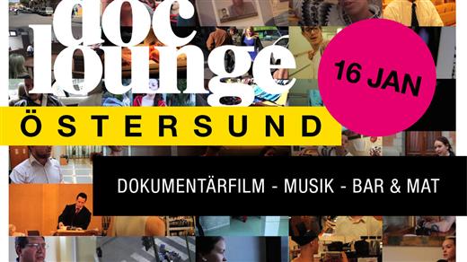 Bild för Doc Lounge 16 januari, 2017-01-16, Teaterfoajén,Storsjöteatern