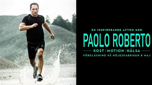 Bild för Paolo Roberto föreläser om Motion, Kost och Hälsa, 2019-05-08, Mässhallen