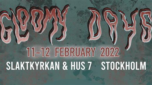 Bild för Gloomy Days Festival - Friday, 2022-02-11, Slaktkyrkan