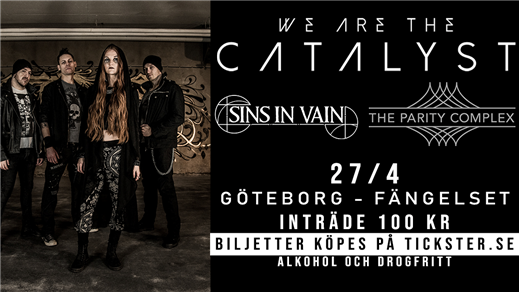 Bild för WE ARE THE CATALYST + SUPPORT, 2019-04-27, Fängelset