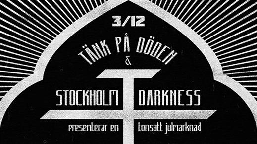 Bild för Tänk på Döden + Stockholm Darkness Julmarknad, 2016-12-03, En Arena Globen
