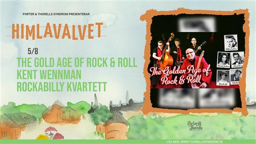 Bild för The Golden Age of Rock & Roll, 2021-08-05, Kafé Himlavalvet