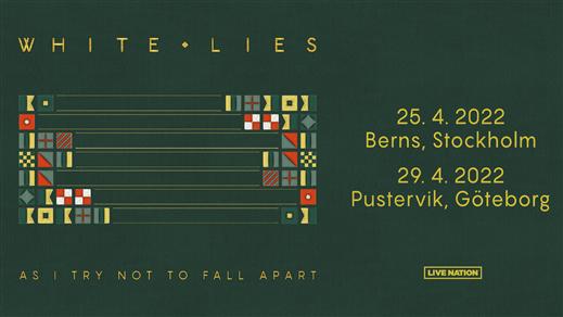 Bild för White Lies, 2022-04-29, Pustervik