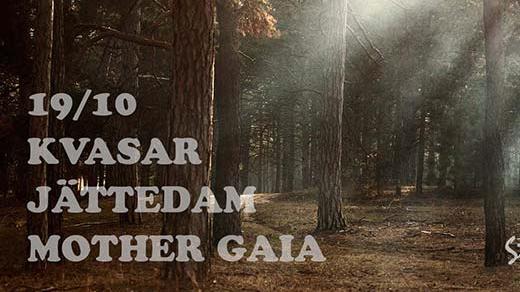 Bild för Kvasar + Mother Gaia + Jättedam, 2018-10-19, Sticky Fingers