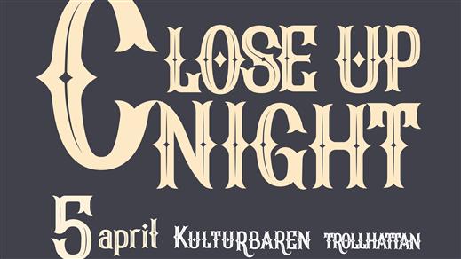 Bild för CLOSE UP NIGHT 5/4, 2019-04-05, Kulturbaren, Folkets Hus Kulturhuset