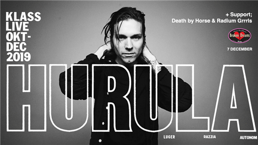 Bild för Hurula + Support; Death by Horse & Radium Grrrls, 2019-12-07, Broken Dreams Auditorium