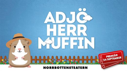 Bild för ''Adjö herr Muffin'', 2016-10-31, Kalix Folkets Hus