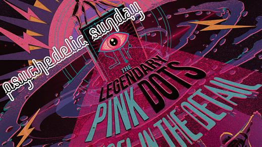 Bild för Psychedelic Sunday: Legendary Pink Dots + Support, 2020-02-09, Inkonst