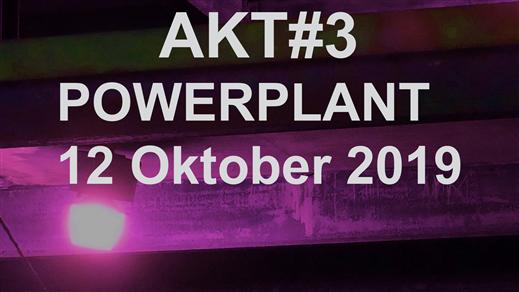 Bild för Akt#3 POWERPLANT, 2019-10-12, Fylkingen
