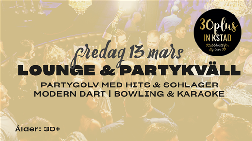 Bild för 30plus - Lounge & Partykväll, 2020-03-13, Nöjesfabriken
