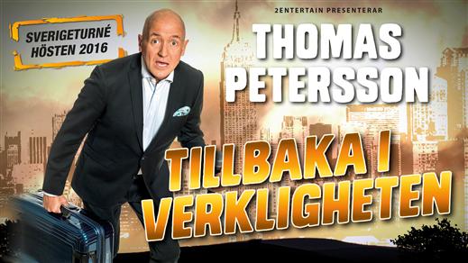 Bild för Thomas Petersson - Tillbaka i verkligheten, 2016-10-28, Konserthuset