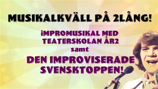 Bild för Impromusikal & improviserade Svensktoppen, 2018-12-19, Kvarterscenen 2lång
