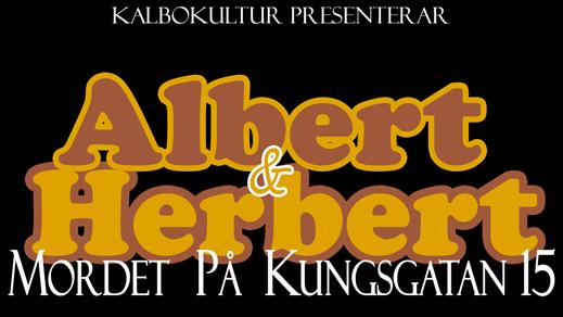 Bild för Albert & Herbert - Mordet på Kungsgatan 15, 2019-03-07, Teater Bråddgatan 34
