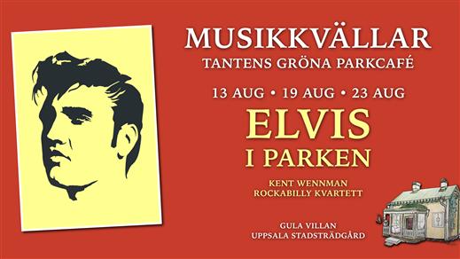 Bild för Elvis i Parken 19 augusti 20.00, 2020-08-19, Tantens Gröna Parkcafé – Gula Villan –
