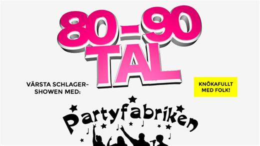 Bild för 80-90 Talsfest med Partyfabriken, 2018-03-03, Björksäter Event Hässleholm