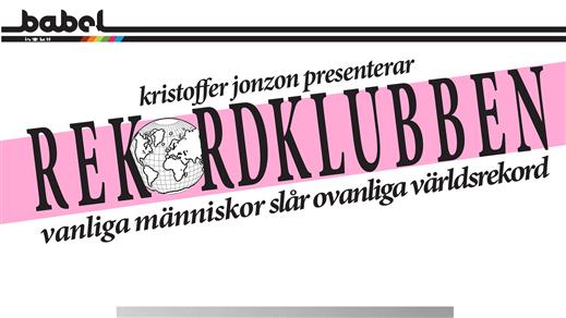 Bild för Rekordklubben - En humorklubb fylld av rekord, 2018-05-18, Babel