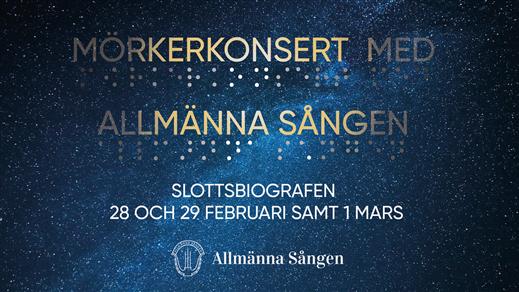 Bild för Mörkerkonsert med Allmänna Sången, 2020-02-28, Slottsbiografen
