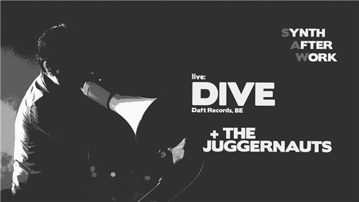 Bild för DIVE + The Juggernauts (be) @ Synth After Work, 2017-06-09, Synth After Work