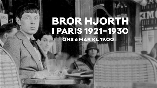Bild för Bror Hjorth i Paris, 2019-03-06, Bror Hjorths Hus