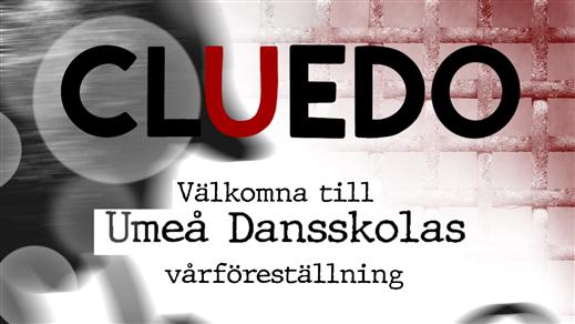 Bild för Umeå Dansskolas Vårföreställning CLUEDO, 2019-05-19, Väven